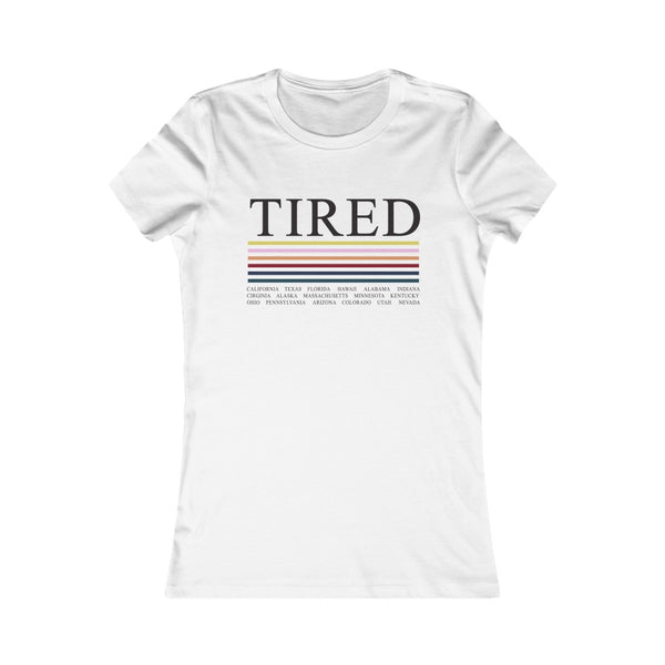 TIRED Women Tee