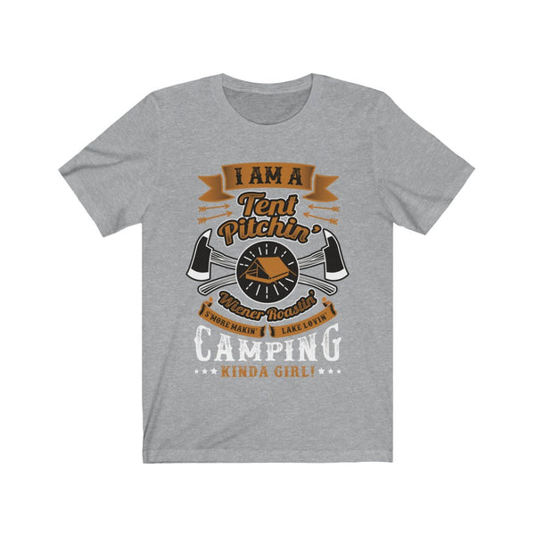 I am a Tent Pitchin - Camping Kinda Girl