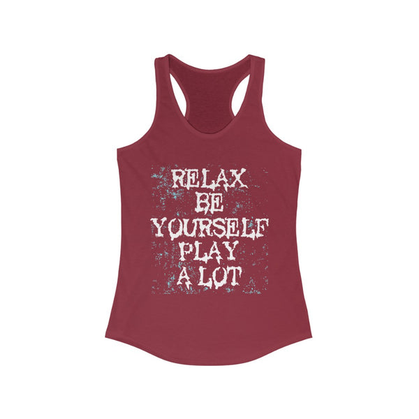 Relax Be Yourself Play a lot Racerback Tank Top Tee
