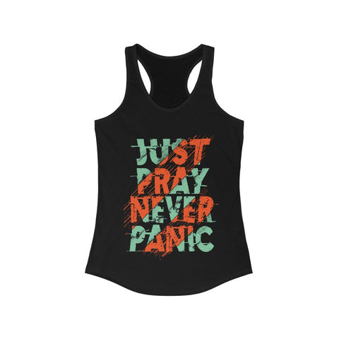 Just Pray Never Panic Quote Racerback Tank Top