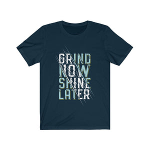 Grind Now Shine Later Inspiration Quote