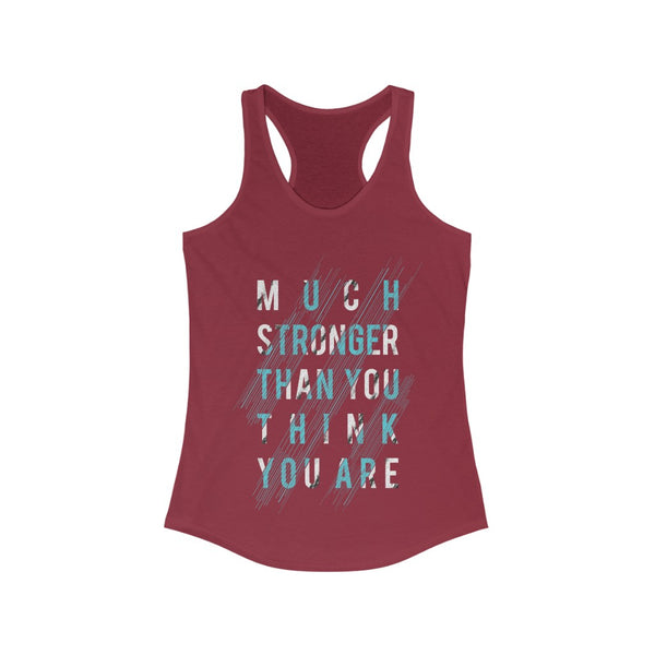 Much Stronger Than you think you are Racerback Tank Top Tee
