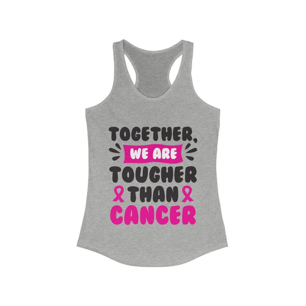 Together We are Tougher Than Cancer Racerback Tank Top
