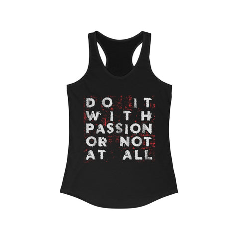 Do it with Passion or not at all Racerback Tank Top Tee