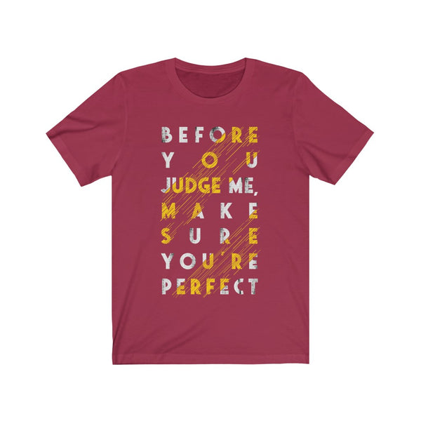 Before you Judge me T-Shirt