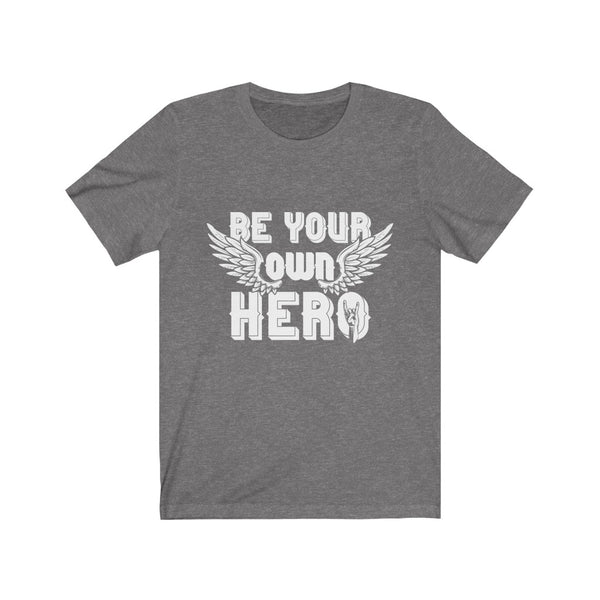 Be Your Own Hero Tshirt
