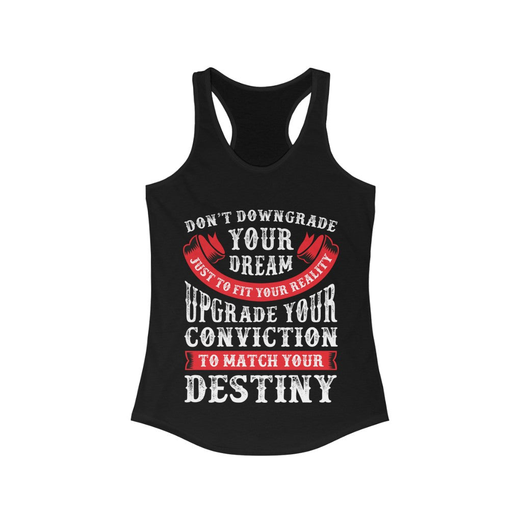 Upgrade Your Conviction Racerback Tank Top