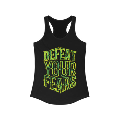 Defeat Your Fears Racerback Tank Top