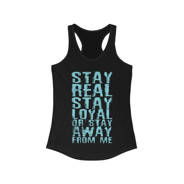 Stay Real Stay Loyal Racerback Tank Top Tee