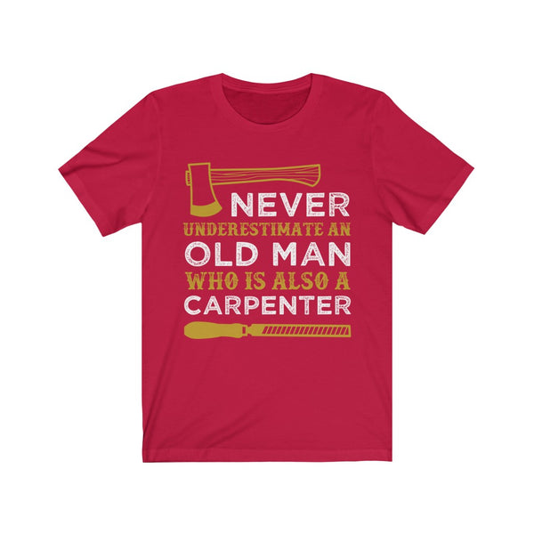 Never Understand an Old Man Carpenter
