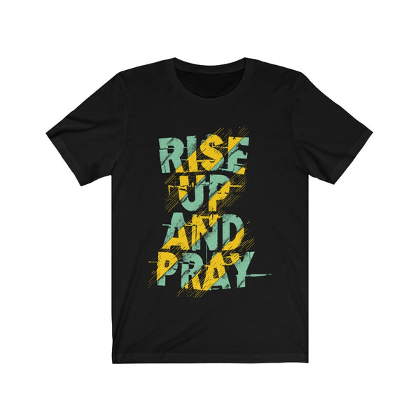 Rise up and Pray