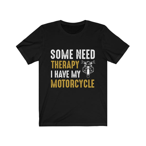 Some Need Therapy I Have My Motorcycle