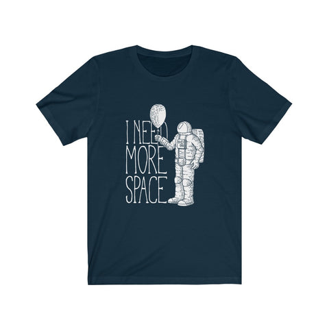 Astronaut I Need More Space Short Sleeve Tshirt