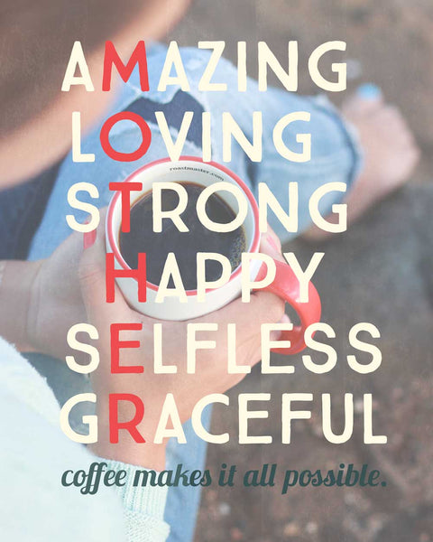 Happy Mother's Day from Coffee Gallery!