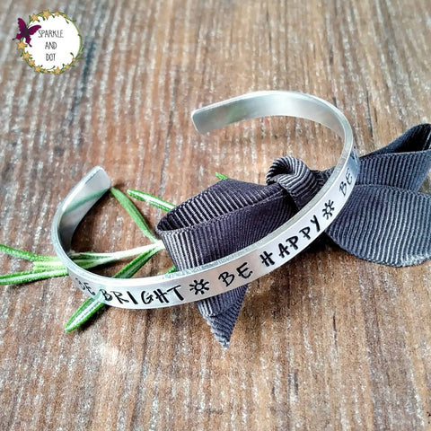 Be Bright Be Happy Be You Hand Stamped Bracelet - sparkle-dot-designs