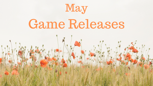 May Game Releases