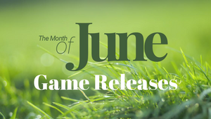 June Game Releases!!