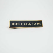 JMAJ Pin, Don't Talk To Me