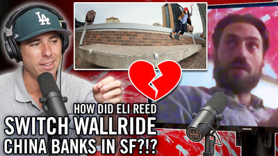 How Did Eli Reed Switch Wall Ride the China Banks in San Francisco?!