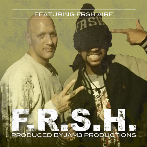 F.R.S.H. by FRSH AIRE - JAM3 Productions