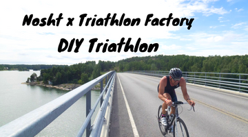 Nosht x Triathlon Factory: Tee-se-itse-triathlon lauantaina 13.6.!