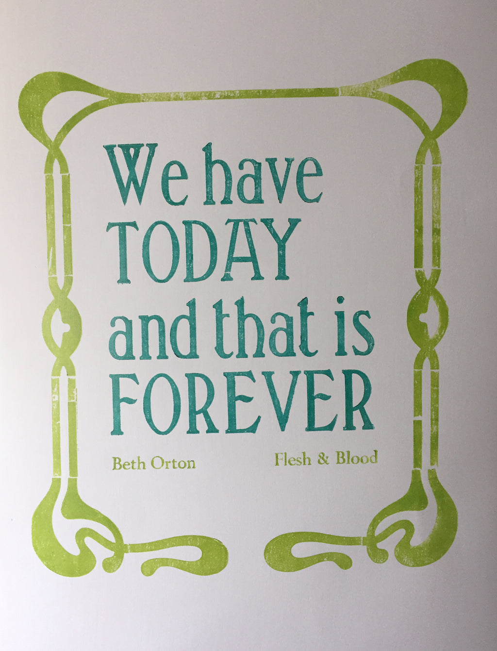 Limited edition letterpress print 'We have today and that is forever'