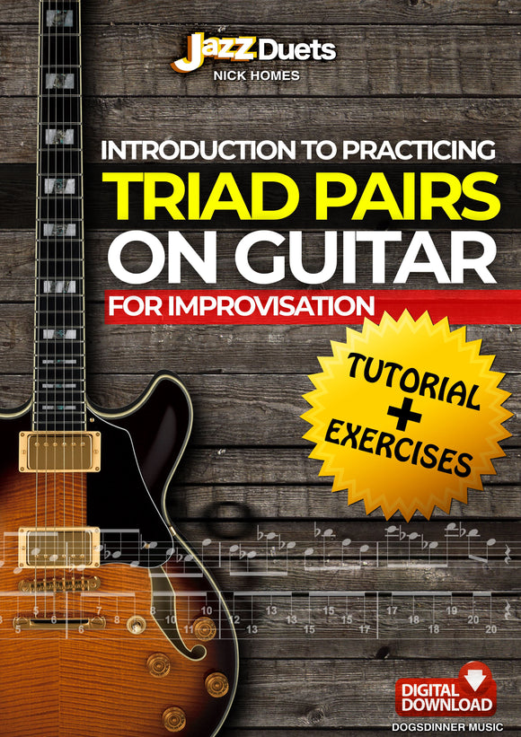 Introduction to Practicing Triad Pairs on Guitar- Digital download