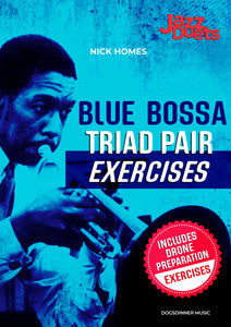 Blue Bossa Triad Pair exercises + Drone preparation Exercises