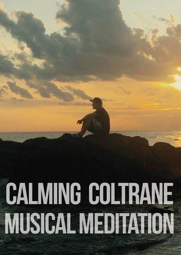 Coltrane Calming Giant Steps present moment Musical