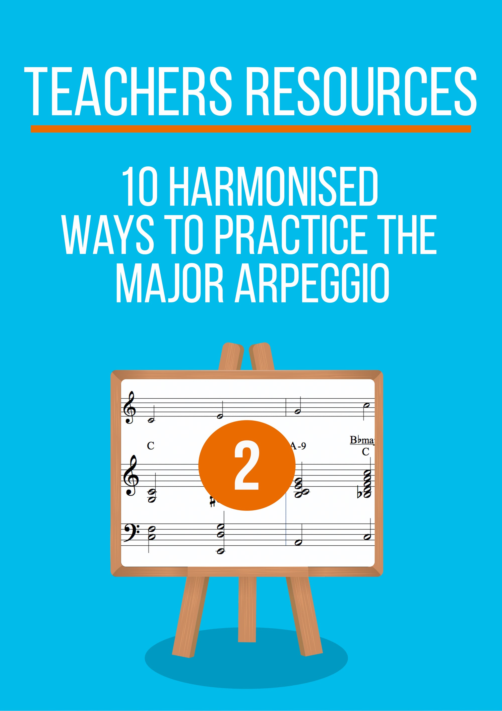 Teachers resources # 2- Harmonising Major arpeggios