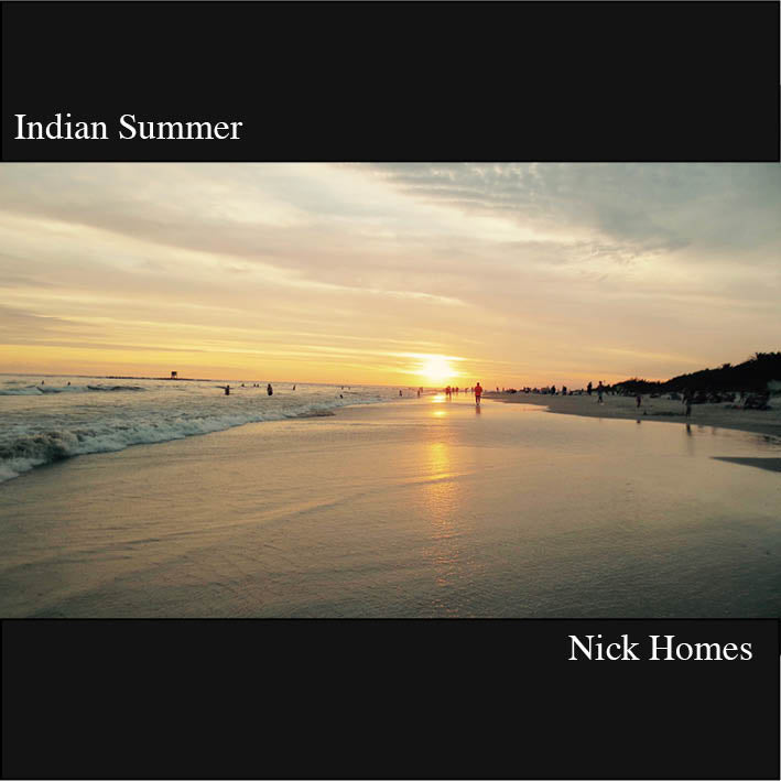 Indian Summer- Nick Homes Cd- digital download version