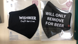 Wishbeer Will Only Remove For Beer 3D Mask