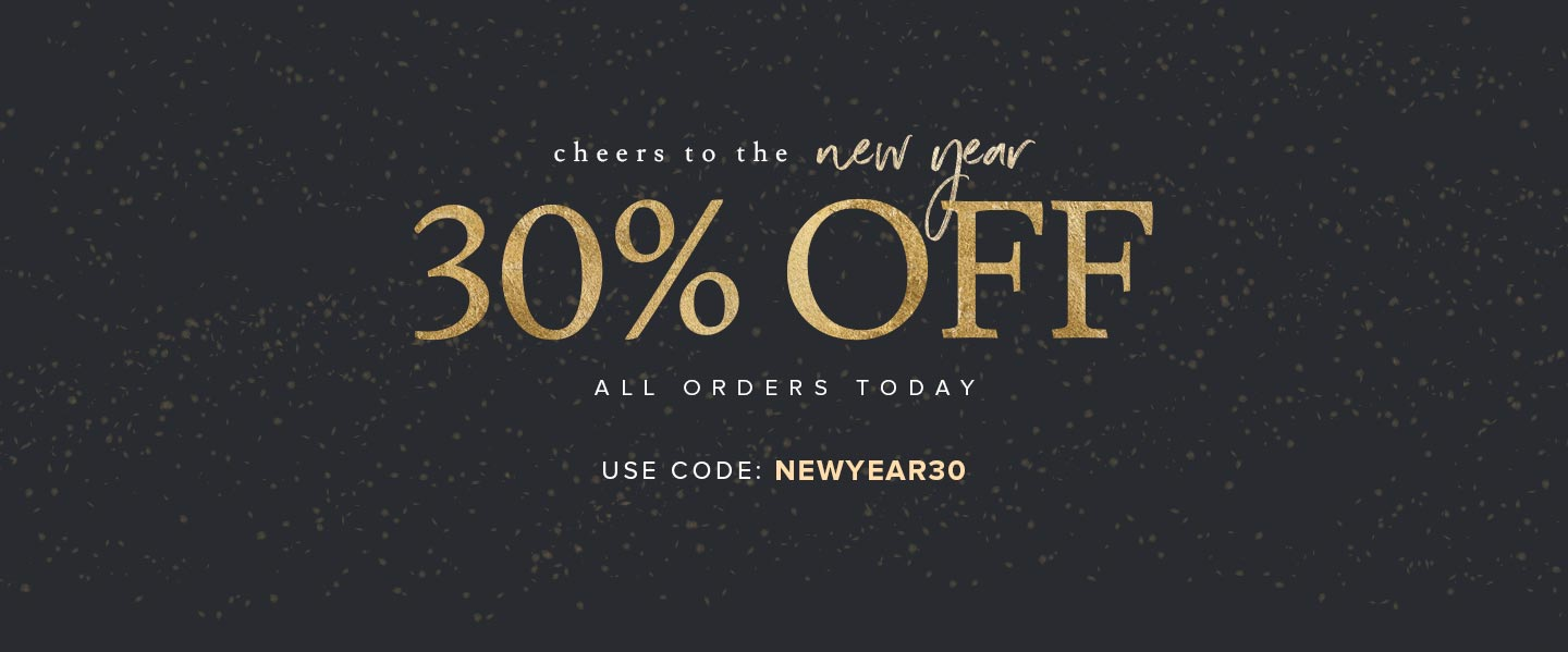 New year sale! 30% off site wide with code NEWYEAR30