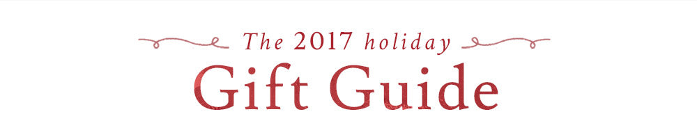 The 2017 Holiday Gift Guide