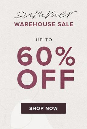 Shop the Summer Warehouse Sale