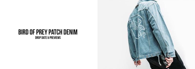 Bird of Prey - Patch Denim Drop Date