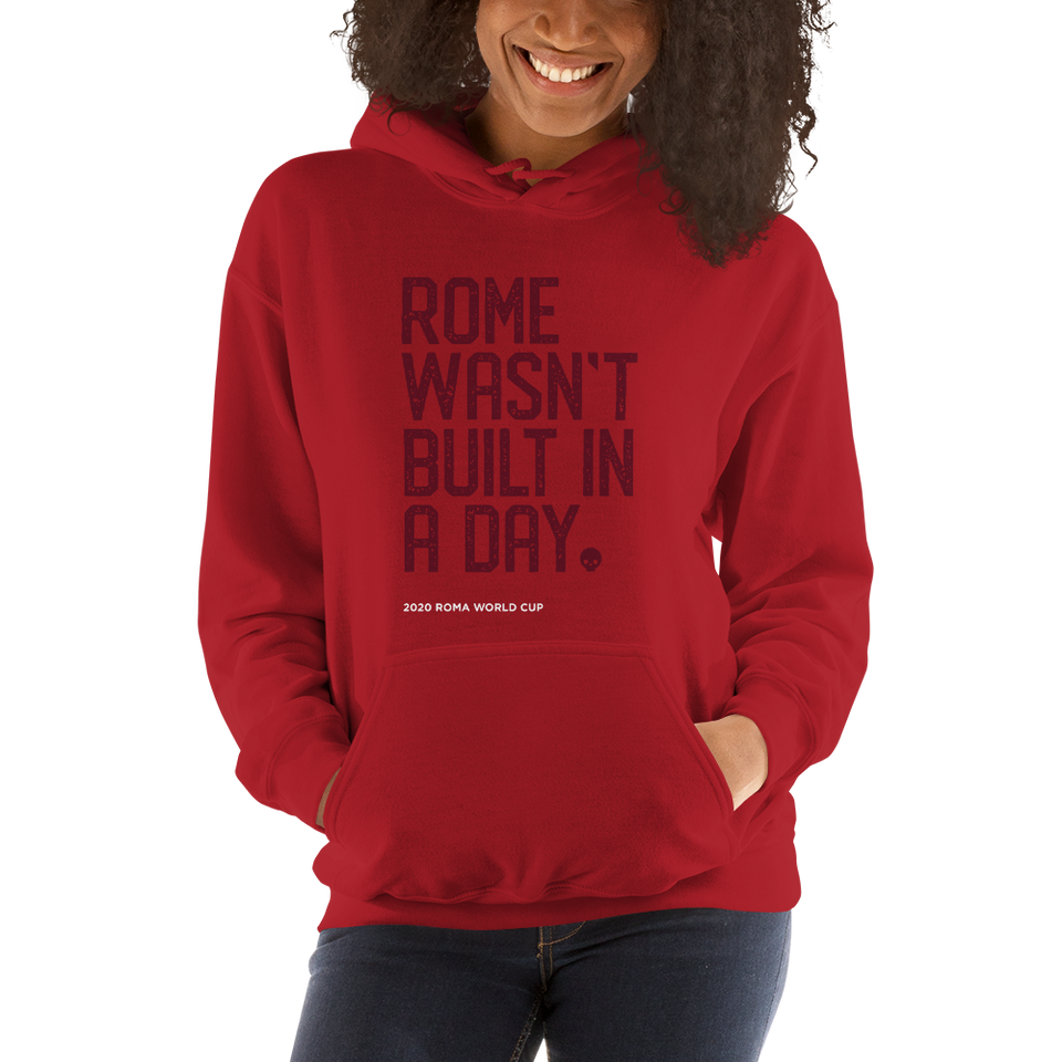 Rome Wasn't Built in a Day Unisex Hoodie