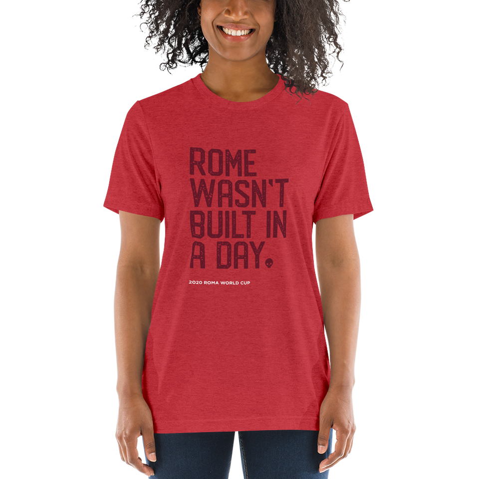 Rome Wasn't Built in a Day Unisex Tee