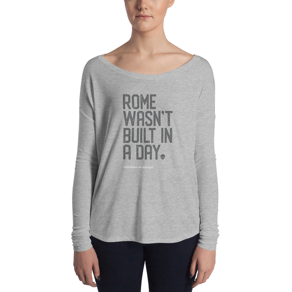 Rome Wasn't Built in a Day Long Sleeve