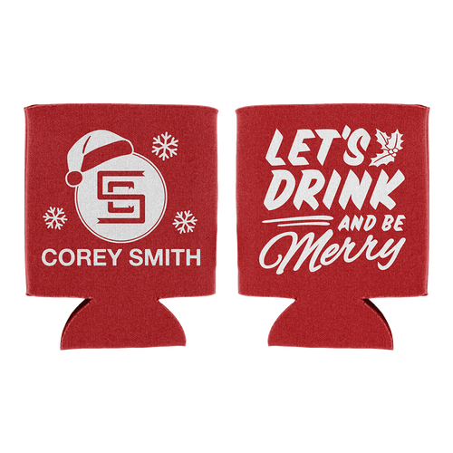 Drink And Be Merry Koozie