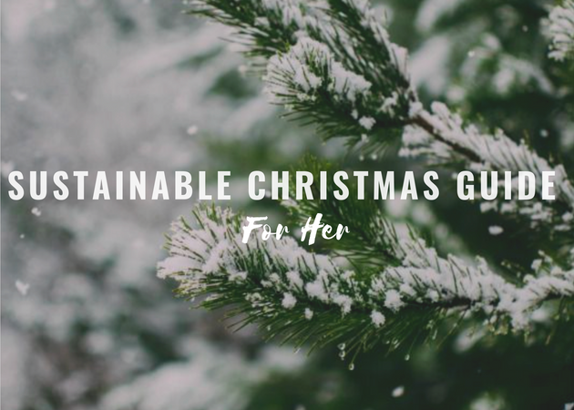 Sustainable Christmas Guide For Her