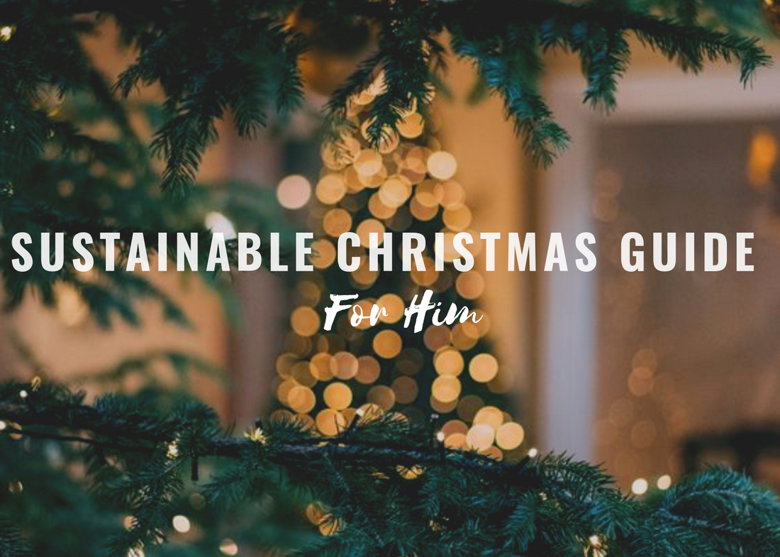 Sustainable Christmas Guide For Him