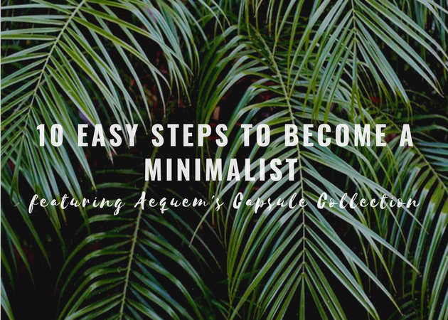 10 Easy Steps to Become a Minimalist