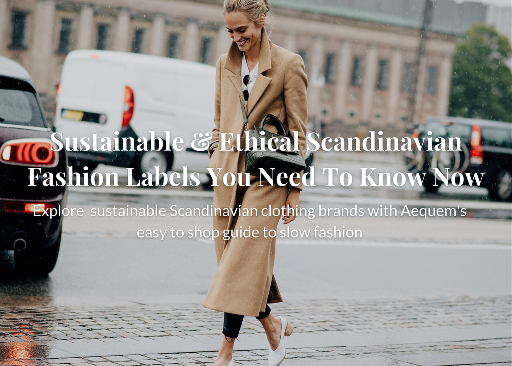 Sustainable & Ethical Scandinavian Fashion Labels You Need To Know Now