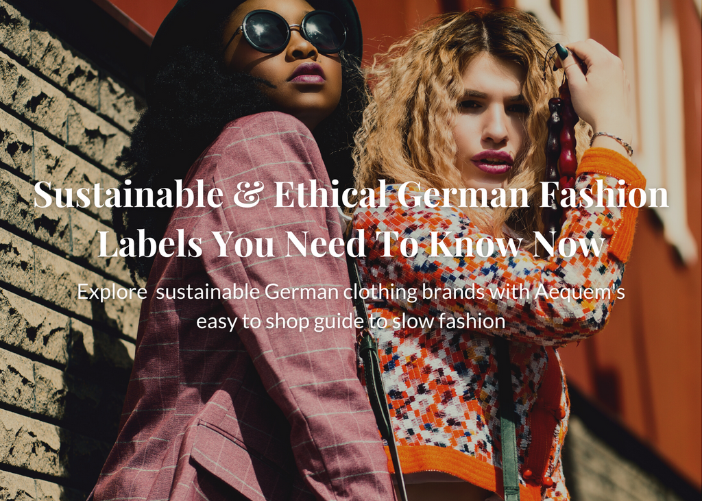 Sustainable & Ethical German Fashion Labels You Need To Know Now