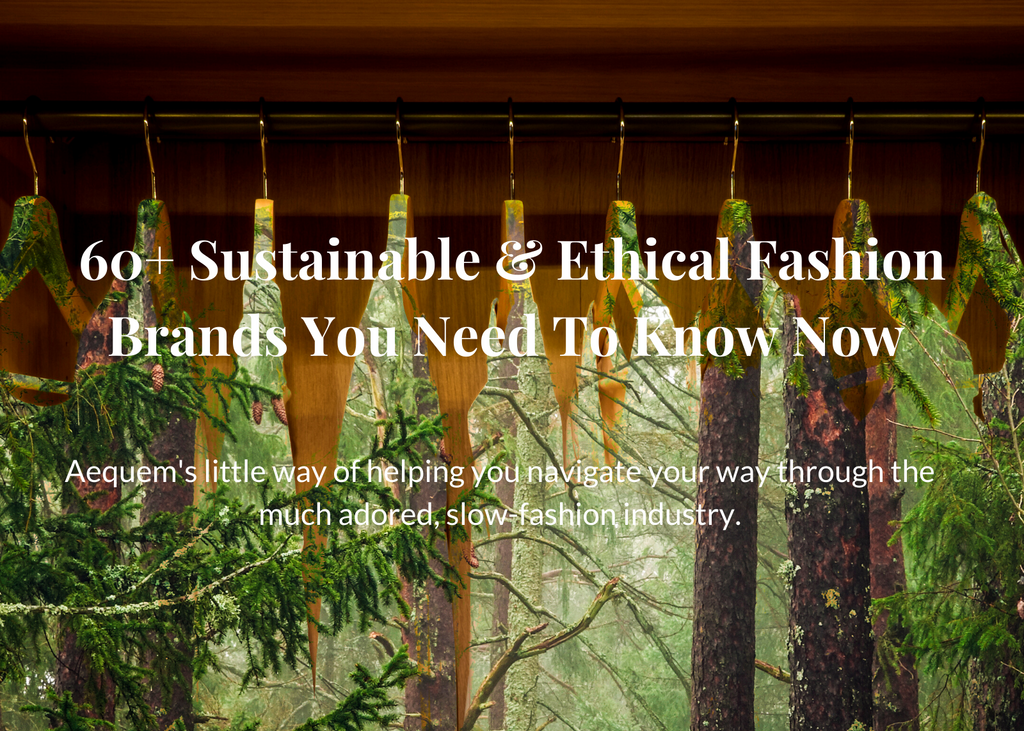 60+ Sustainable & Ethical Fashion Brands You Need To Know Now