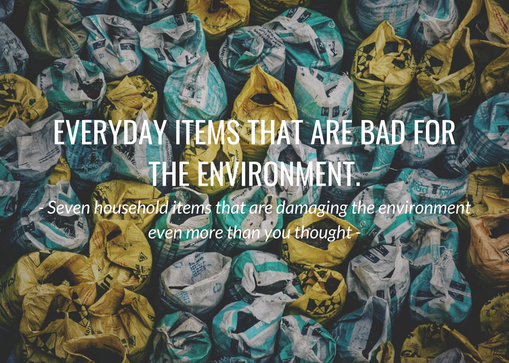7 everyday items that are bad for the environment