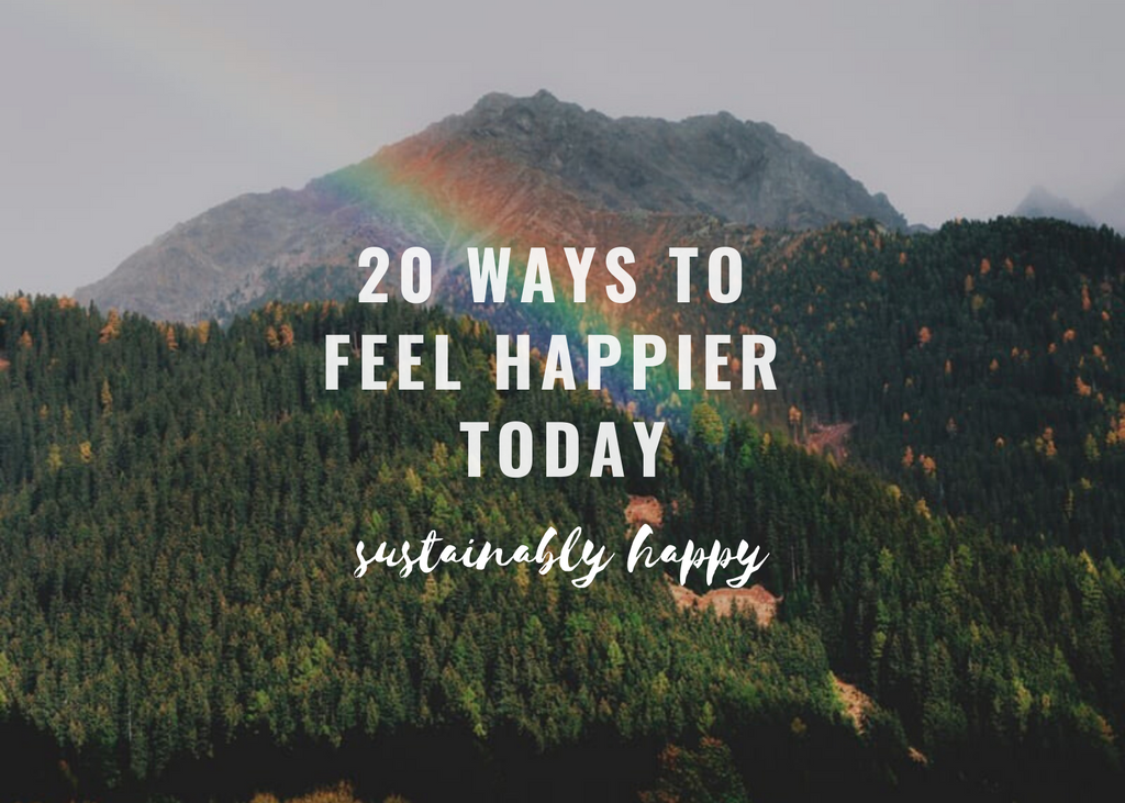 20 things you can do right now to be the happiest version of you!