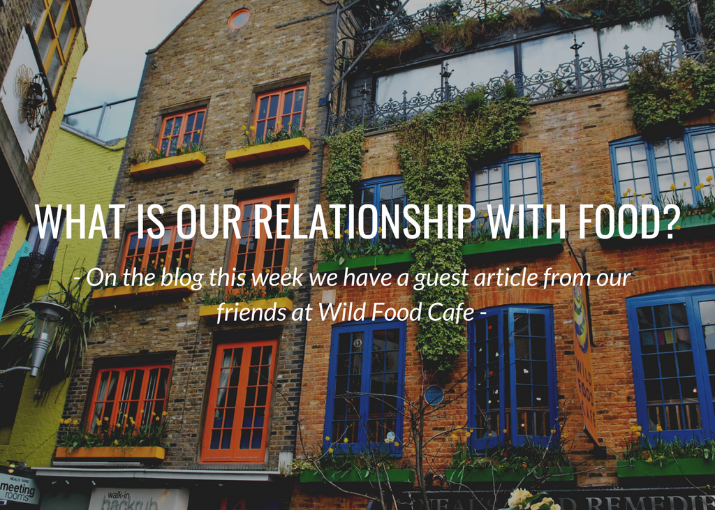 What is our relationship with food? Wild Food Cafe London guest article for Aequem.com