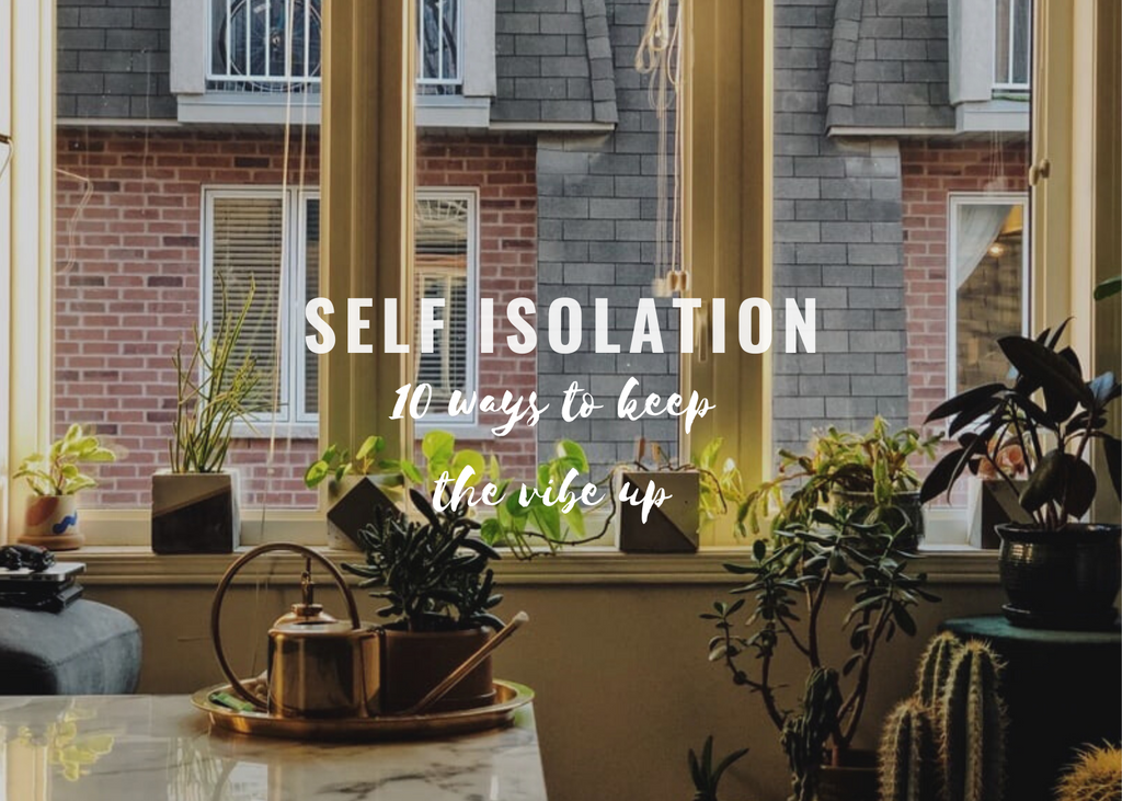 10 tips to help stay happy and positive in self isolation